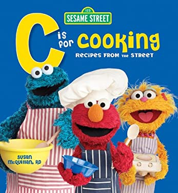 Sesame Street C Is for Cooking: Recipes from the Street 9780471791010