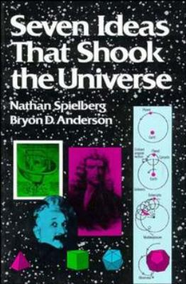 Seven Ideas That Shook the Universe 9780471848165