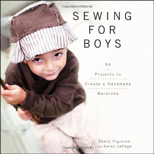 Sewing for Boys: 24 Projects to Create a Handmade Wardrobe 9780470949559
