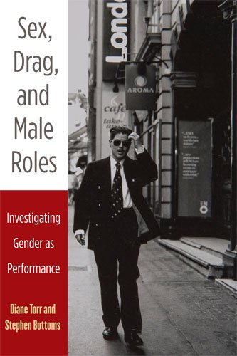 Sex, Drag, and Male Roles: Investigating Gender as Performance 9780472051021