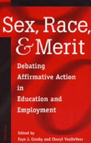 Sex, Race, and Merit: Debating Affirmative Action in Education and Employment 9780472067343