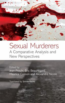 Sexual Murderers: A Comparative Analysis and New Perspectives 9780470059548