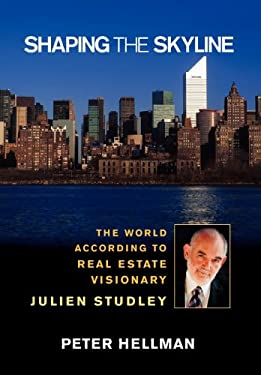 Shaping the Skyline: The World According to Real Estate Visionary Julien Studley 9780471657668