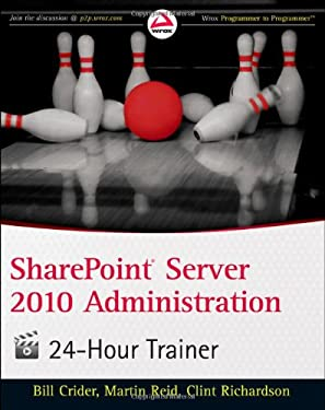 Sharepoint Server 2010 Administration 24-Hour Trainer [With CDROM] 9780470939062