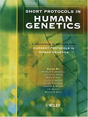 Short Protocols in Human Genetics: A Compendium of Methods from Current Protocols in Human Genetics