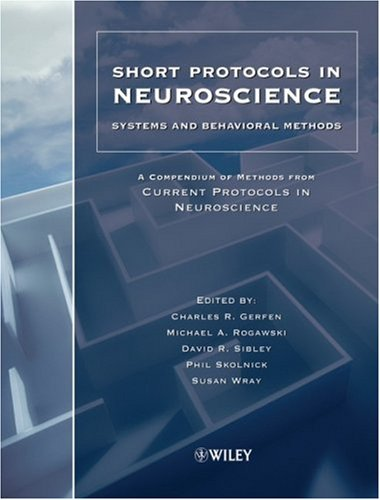 Short Protocols in Neuroscience: Systems and Behavioral Methods: A Compendium of Methods from Current Protocols in Neuroscience 9780471783978