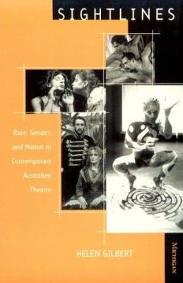 Sightlines: Race, Gender, and Nation in Contemporary Australian Theatre 9780472066773