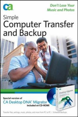 Simple Computer Transfer and Backup: Don't Lose Your Music and Photos [With CDROM] 9780470068533