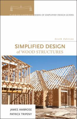 Simplified Design of Wood Structures 9780470187845