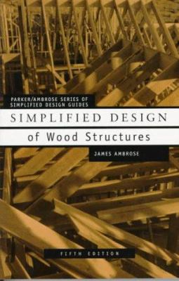 Simplified Design of Wood Structures 9780471179894