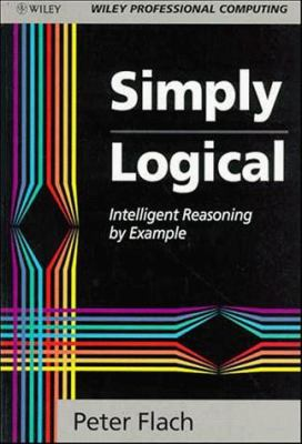 Simply Logical: Intelligent Reasoning by Example 9780471941521