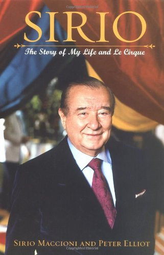 Sirio: The Story of My Life and Le Cirque 9780471204565