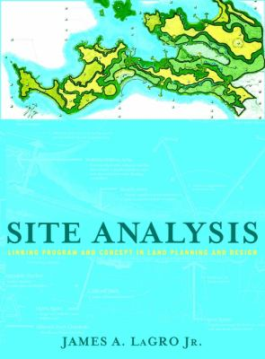 Site Analysis: Linking Program and Concept in Land Planning and Design 9780471344124