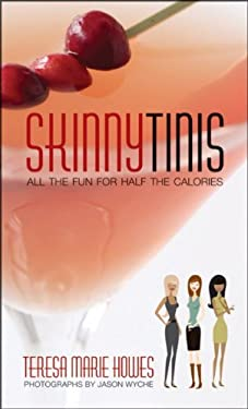 Skinnytinis: All the Fun for Half the Calories 9780470447062