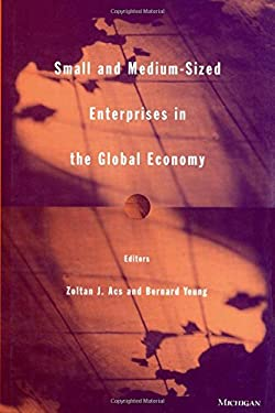 Small and Medium-Sized Enterprises in the Global Economy 9780472110018