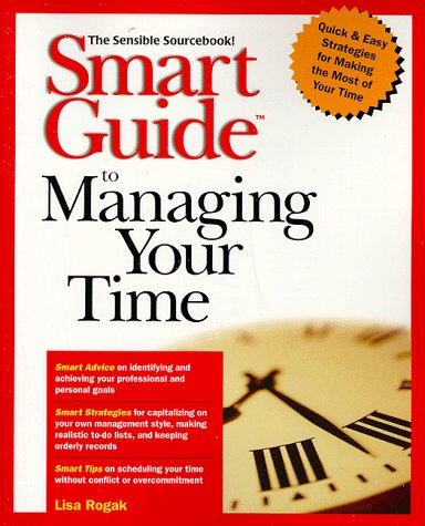 Smart Guidetm to Managing Your Time 9780471318866