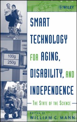 Smart Technology for Aging, Disability and Independence: The State of the Science 9780471696940