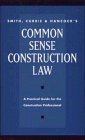 Smith, Currie and Hancock's Common Sense Construction Law 9780471010319