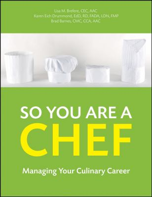 So You Are a Chef: Managing Your Culinary Career [With CDROM] 9780470251270
