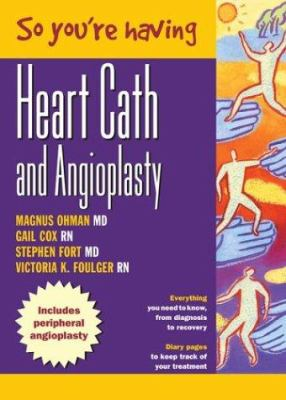 So You're Having a Heart Cath and Angioplasty