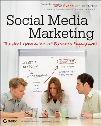 Social Media Marketing: The Next Generation of Business Engagement 9780470634035