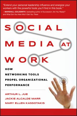 Social Media at Work: How Networking Tools Propel Organizational Performance 9780470405437