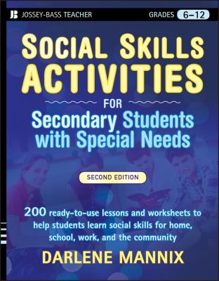 Social Skills Activities for Secondary Students with Special Needs, Grades 6-12 9780470259368