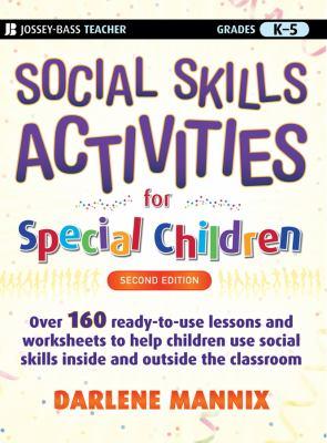 Social Skills Activities for Special Children: Grades K-5 9780470259351