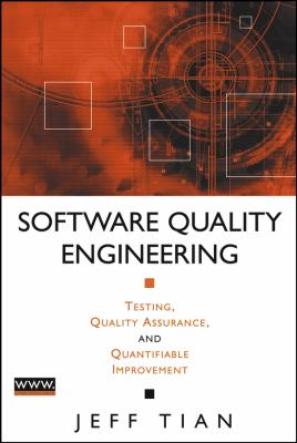 Software Quality Engineering: Testing, Quality Assurance, and Quantifiable Improvement 9780471713456