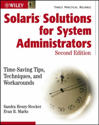 Solaris Solutions for System Administrators: Time-Saving Tips, Techniques, and Workarounds 9780471431152