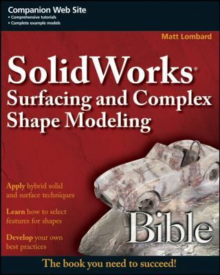 SolidWorks Surfacing and Complex Shape Modeling Bible 9780470258231
