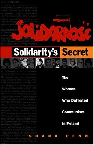 Solidarity's Secret: The Women Who Defeated Communism in Poland 9780472113859