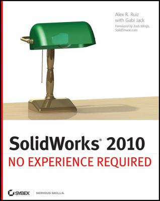 Solidworks 2010: No Experience Required 9780470505434