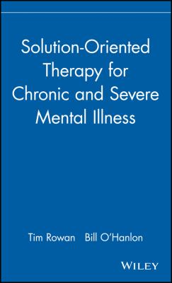 Solution-Oriented Therapy for Chronic and Severe Mental Illness 9780471183624