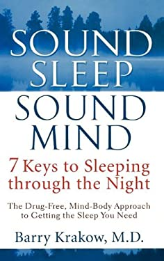 Sound Sleep, Sound Mind: 7 Keys to Sleeping Through the Night 9780471650645