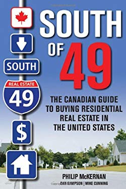 South of 49: The Canadian Guide to Buying Residential Real Estate in the United States 9780470161319
