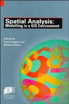 Spatial Analysis: Modelling in a GIS Environment 9780470236154