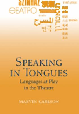 Speaking in Tongues: Languages at Play in the Theatre 9780472033928