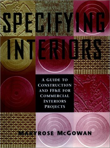 Specifying Interiors: A Guide to Construction and Ff&e for Commercial Interiors Projects 9780471106197