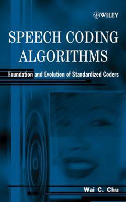 Speech Coding Algorithms: Foundation and Evolution of Standardized Coders 9780471373124