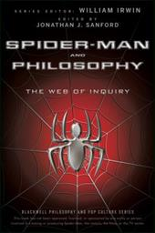 Spider-Man and Philosophy: The Web of Inquiry 16407228