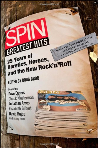 Spin Greatest Hits: 25 Years of Heretics, Heroes, and the New Rock 'n' Roll 9780470639962
