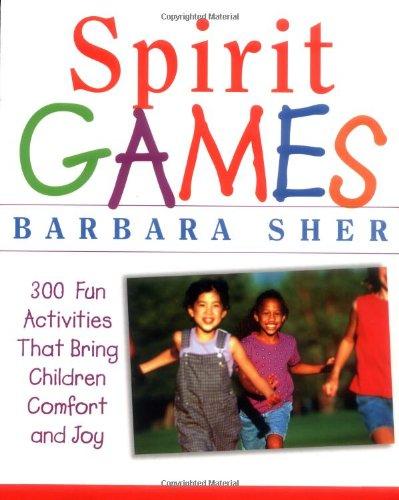 Spirit Games: 300 More Fun Activities That Bring Children Comfort and Joy 9780471406785