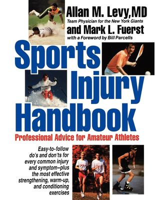 Sports Injury Handbook: Professional Advice for Amateur Athletes 9780471547372