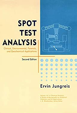 Spot Test Analysis: Clinical, Environmental, Forensic, and Geochemical Applications 9780471124122