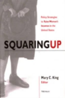 Squaring Up: Policy Strategies to Raise Women's Incomes in the United States 9780472067473