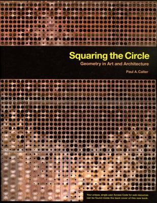 Squaring the Circle: Geometry in Art and Architecture 9780470412121