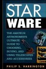 Star Ware: The Amateur Astronomer's Ultimate Guide to Choosing, Buying, and Using Telescopes and Accessories 9780471105930