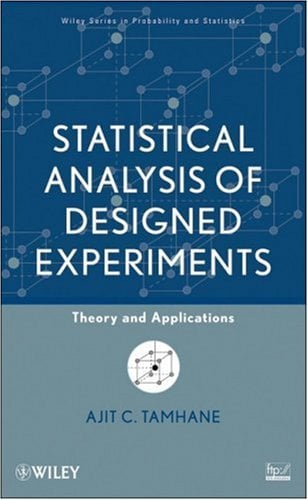 Statistical Analysis of Designed Experiments: Theory and Applications 9780471750437
