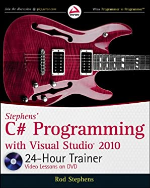Stephens' C# Programming with Visual Studio 2010 24-Hour Trainer [With DVD] 9780470596906